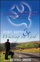 Spirit Baptism & Waiting on God