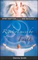 Spirit Baptism & the 1888 Message of Righteousness by Faith
